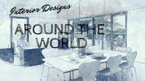 Interior Designs around the world