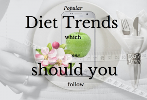 Popular diet trends which one should you follow?