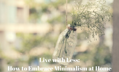 Live with Less How to Embrace Minimalism at Home