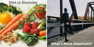 What's More Important Diet or How Much You Exercise