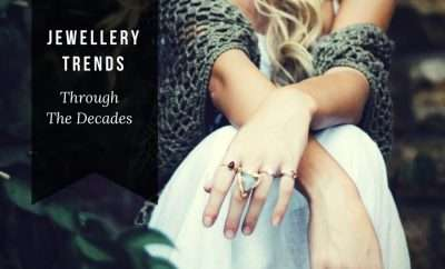 Jewellery Trends Through The decades