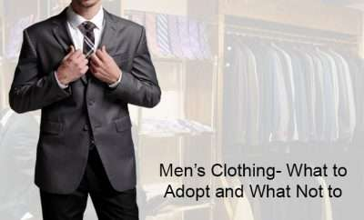 Men's Clothing- What To Adopt And What Not To