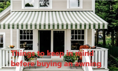 Things to keep in mind before buying an awning